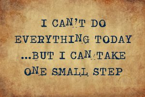 I can't do everything today... but I can take one small step | Online Counseling Services | Montrose, CO 81401